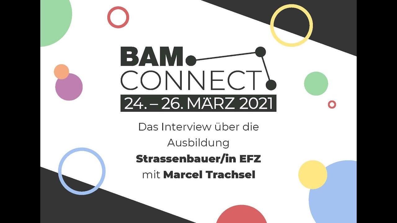 BAM.CONNECT 2021: Interview mit Marcel Trachsel zur Lehre und Ausbildung Strassenbauer/in EFZ